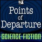 Points of Departure audiobook by