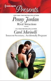 Rival Attractions & Innocent Secretary...Accidentally Pregnant - A Billionaire Boss Romance ebook by Penny Jordan, Carol Marinelli