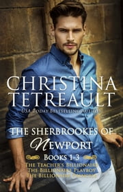 The Sherbrookes of Newport A Collection Of Novels ebook by Christina Tetreault