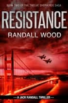 Resistance - Jack Randall #6 ebook by Randall Wood