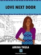 Love Next Door ebook by AMINA THULA