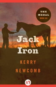 Jack Iron ebook by Kerry Newcomb