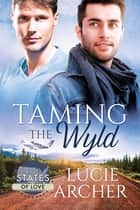 Taming the Wyld ebook by Lucie Archer