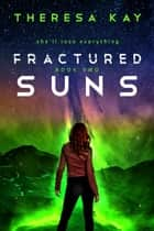 Fractured Suns - Broken Skies, #2 ebook by