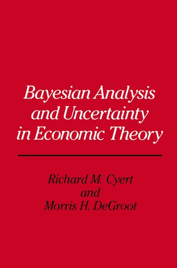 Bayesian Analysis and Uncertainty in Economic Theory ebook by
