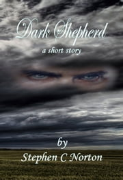Dark Shepherd ebook by Stephen C Norton