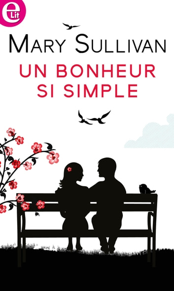 Un bonheur si simple ebook by Mary Sullivan