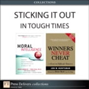 Sticking It Out in Tough Times (Collection) ebook by Doug Lennick,Fred Kiel Ph.D.,Jon Huntsman