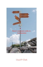 Harry's Mountain Walks in Liechtenstein ebook by Lloyd Clark