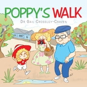 Poppy's Walk ebook by Dr Gail Crossley-Craven (Dr CC)