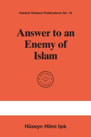Answer to an Enemy of Islam ebook by M. Sıddık Gümüş