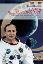 La via dell'esploratore ebook by Edgar Mitchell