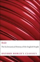 The Ecclesiastical History of the English People ebook by Bede, Bertram Colgrave, Judith McClure,...
