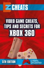 Xbox - Video Game cheats tips and secrets for xbox 360 ebook by The CheatMistress