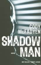 Shadowman eBook by Nathalie GOUYÉ-GUILBERT, Cody MCFADYEN