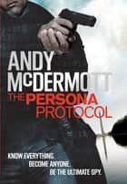 The Persona Protocol ebook by Andy McDermott