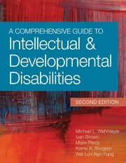 "A Comprehensive Guide to Intellectual and Developmental Disabilities ebook by Michael L. Wehmeyer ""Ph.D., FAAIDD"", Ivan Brown Ph.D.,..."