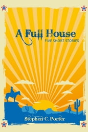 A Full House ebook by Porter, Stephen C.