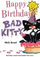 Happy Birthday, Bad Kitty ebook by Nick Bruel, Nick Bruel
