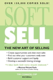Soft Sell - The New Art of Selling ebook by Tim Connor