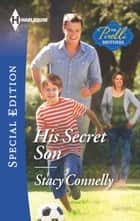 His Secret Son ebook by Stacy Connelly
