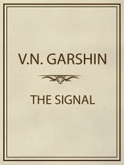 THE SIGNAL ebook by V.N. Garshin