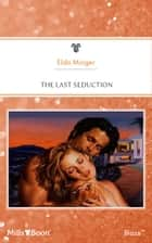 The Last Seduction ebook by Elda Minger
