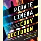 Pirate Cinema audiolibro by Cory Doctorow, Bruce Mann