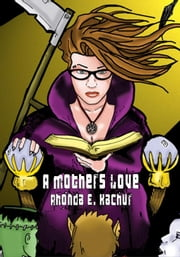 A Mother's Love ebook by Rhonda E. Kachur