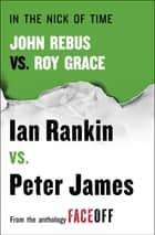 In the Nick of Time - John Rebus vs. Roy Grace ebook by Ian Rankin, Peter James
