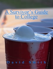 A Survivor's Guide to College ebook by David W. Smith II