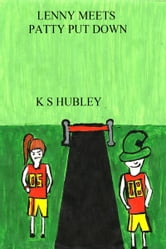 Lenny Meets Patty Put Down ebook by K. S. Hubley