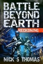 Battle Beyond Earth: Reckoning ebook by