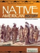 Native American History ebook by Britannica Educational Publishing, J.E. Luebering