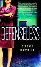 Defenseless ebook by Celeste Marsella