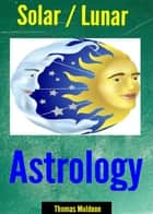 Solar/Lunar Astrology ebook by Thomas Muldoon
