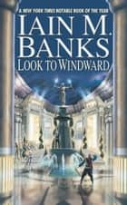 Look to Windward ebook by Iain M. Banks