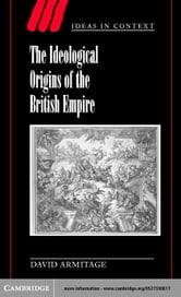 The Ideological Origins of the British Empire ebook by Armitage, David