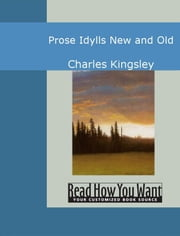 Prose Idylls : New And Old ebook by Charles Kingsley