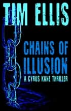 Chains of Illusion (Cyrus Kane #2) ebook by Tim Ellis