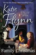 A Family Christmas ebook by Katie Flynn