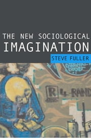 The New Sociological Imagination ebook by Steve Fuller