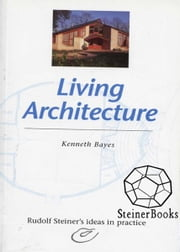 Living Architecture ebook by Kenneth Bayes