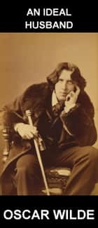 An Ideal Husband [mit Glossar in Deutsch] ebook by Oscar Wilde, Eternity Ebooks