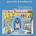 The Divine Dissimulation audiobook by Martin Lundqvist