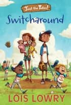 Switcharound ebook by Lois Lowry