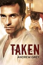 Taken ebook by Andrew Grey