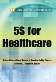 5S for Healthcare ebook by Jackson, Thomas L.