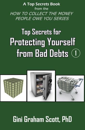 Top Secrets for Protecting Yourself from Bad Debts ebook by Gini Graham Scott