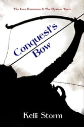 The Four Horsemen & The Elysium Tools: Conquest's Bow ebook by Kelli Storm